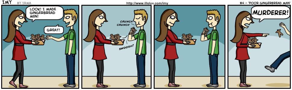 4 – Poor Gingerbread Man